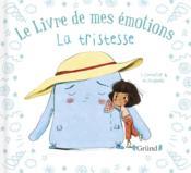 Le livre de mes émotions ; la tristesse - Couverture - Format classique