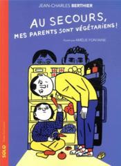 Au secours, mes parents sont végétariens ! - Couverture - Format classique