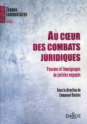 Au coeur des combats juridiques ; pensées et témoignages de juristes engagés - Intérieur - Format classique