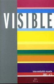VISIBLE ; visible, t.3 ; 2007; l'hétérogénéité du visuel ; 3/3. intermédialité visuelle - Couverture - Format classique