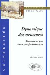 Dynamique Des Structures Elements De Base Et Concepts Fondamentaux - Couverture - Format classique