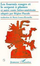 Les Fourmis Rouges Et Le Serpent A Plumes Et Autre Conte Latino-Americain - Intérieur - Format classique