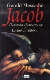 L'Homme Qui Se Battit Avec Dieu T.1 ; Le Gue Du Yabboq - Intérieur - Format classique