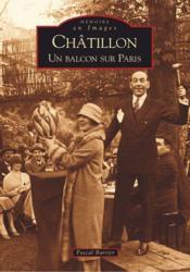 Châtillon ; un balcon sur Paris - Couverture - Format classique