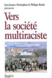 Vers la societe multiraciste - Couverture - Format classique
