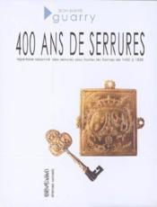 Répertoires raisonnés ; 400 ans de serrures 1450-1850 - Couverture - Format classique