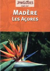 Madère ; les Açores - Couverture - Format classique