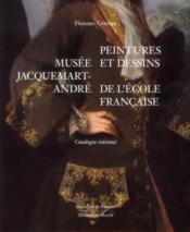 Musée Jacquemart-André ; peintures et dessins de l'école française - Couverture - Format classique