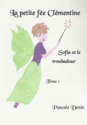 La petite fée Clémentine t.1 ; Sofia et le toubadour - Couverture - Format classique