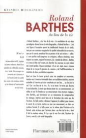 Roland Barthes ; au lieu de la vie - 4ème de couverture - Format classique