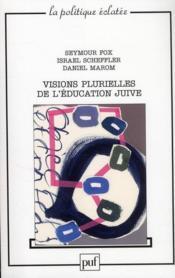 Visions plurielles de l'éducation juive - Couverture - Format classique