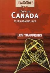 Cap Sur ; L'Est Du Canada Et Les Grands Lacs ; Les Trappeurs - Couverture - Format classique