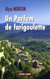 Un parfum de farigoulette - Couverture - Format classique