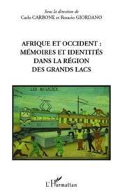 Afrique et Occident ; mémoires et identités dans la région des grands lacs - Couverture - Format classique
