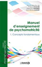 Manuel d'enseignement de psychomotricité t.1 - Couverture - Format classique