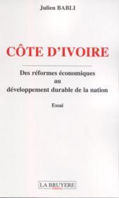 Côte d'Ivoire ; des réformes économiques au développement durable de la nation - Couverture - Format classique
