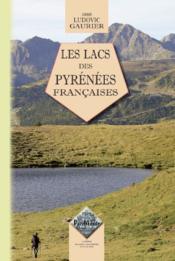 Les lacs des Pyrénées françaises - Couverture - Format classique