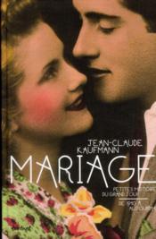 Mariage ; petites histoires du grand jour, de 1940 à aujourd'hui - Couverture - Format classique