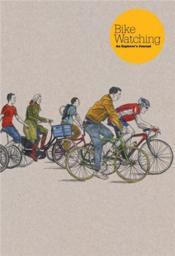 Bike Watching: An Urban Explorer'S Journal /Anglais - Couverture - Format classique