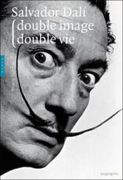 Salvador Dali ; double image, double vie - Couverture - Format classique