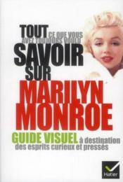 Tout ce que vous avez toujours voulu savoir sur Marilyn Monroe - Couverture - Format classique