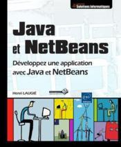 Java et Netbeans ; développez une application avec Java et Netbeans - Couverture - Format classique