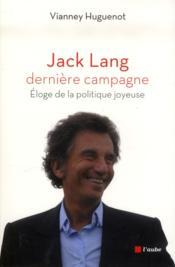 Jack Lang, dernière campagne - Couverture - Format classique