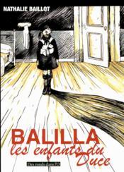 Balilla ; les enfants du duce - Couverture - Format classique