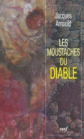 Les Moustaches Du Diable Lorsque La Foi Se Frotte A La Science Mais Aussi A L Astrologie Aux Miracle - Intérieur - Format classique
