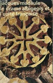 Le Drame Albigeois Et L'Unite Francaise. Collection : Idees N° 300 - Couverture - Format classique