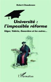 Université : l'impossible réforme : Edgar, Valérie, Geneviève et les autres - Couverture - Format classique