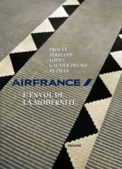 Air France, l'envol de la modernité ; de Charlotte Perriand à Andrée Putman - Couverture - Format classique