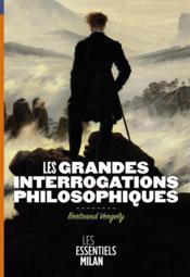 Les grandes interrogations philosophiques - Couverture - Format classique