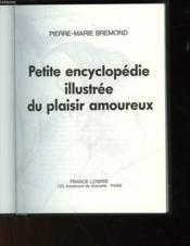 Petite Encyclopedie Illustree Du Plaisir Amoureux - Couverture - Format classique