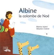 La parole des animaux - albine, la colombe de noe - ed.crer - Couverture - Format classique