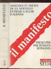 Il Manifesto - Analyses Et Theses De La Nouvelle Extreme-Gauche Italienne - Couverture - Format classique
