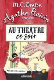 Agatha Raisin enquête T.25 ; au théâtre ce soir - Couverture - Format classique