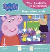 Peppa Pig ; mon histoire en autocollants ; Peppa adore l'école - Couverture - Format classique