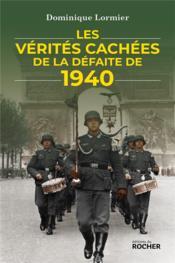 Les vérités cachées de la défaite de 1940 - Couverture - Format classique
