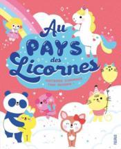 Au pays des licornes ; histoires d'animaux trop mignons - Couverture - Format classique