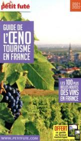 GUIDE PETIT FUTE ; THEMATIQUES ; guide de l'oenotourisme en France ; les 100 plus belles routes des vins en France (édition 2020/2021) - Couverture - Format classique