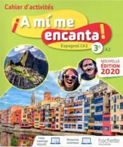 ¡a mí me encanta! ; espagnol ; 3e, LV2 ; cahier d'activités (édition 2020) - Couverture - Format classique