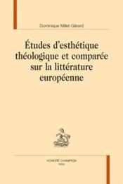 Études d'esthétique théologique et comparée sur la littérature européenne - Couverture - Format classique