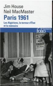 Paris 1961 : les Algériens, la terreur d'Etat, la mémoire - Couverture - Format classique