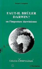 Faut-Il Bruler Darwin ? Ou L'Imposture Darwinienne - Intérieur - Format classique