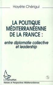 Le Politique Mediterraneenne De La France - Couverture - Format classique