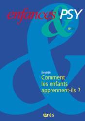 Enfances Et Psy N.24 ; Comment Les Enfants Apprennent-Ils ? - Couverture - Format classique