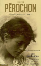 Ernest pérochon ; oeuvres romanesques t.1 - Couverture - Format classique