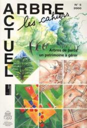 Arbres De Parcs : Un Patrimoine A Gerer (Arbre Actuel, Les Cahiers N. 5 2000) (Ca005) - Couverture - Format classique