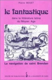 Le fantastique dans la littérature latine du Moyen Age ; la navigation de saint Brendan - Couverture - Format classique